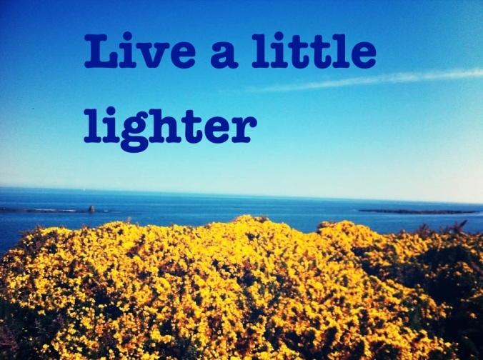 Live a little lighter